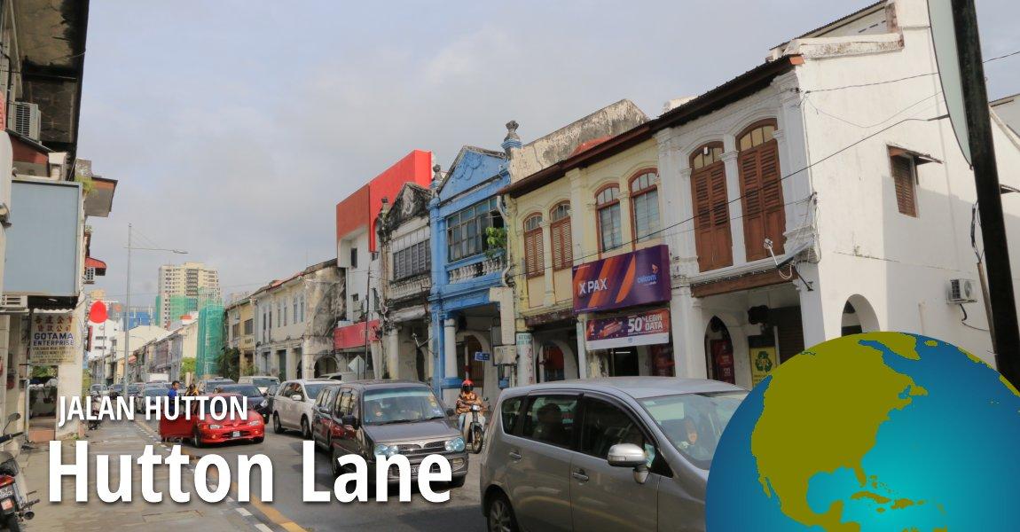 Hutton Lane (Jalan Hutton), Penang