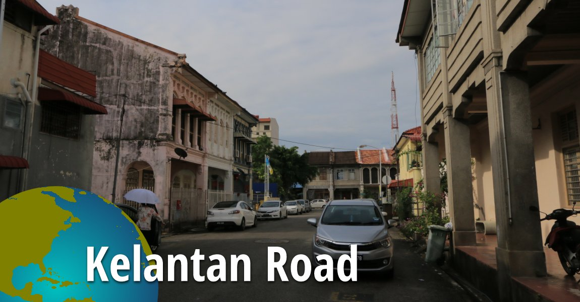 Kelantan Road Jalan George Town Penang Pulau Pinang