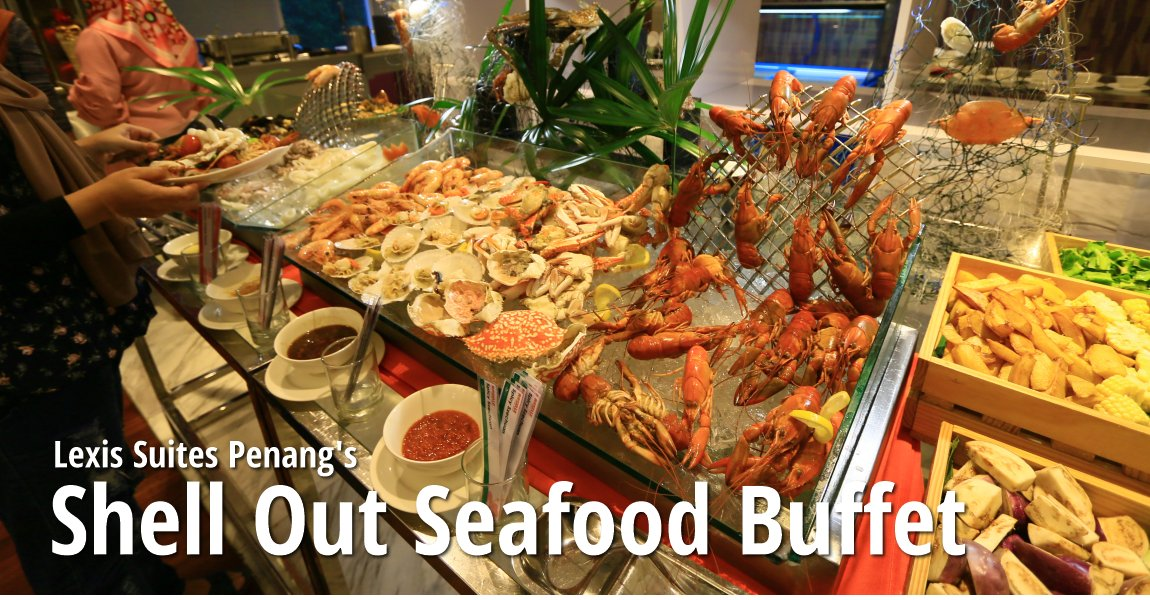shell out buffet dinner  lexis suites penang asia seafood buffet prices