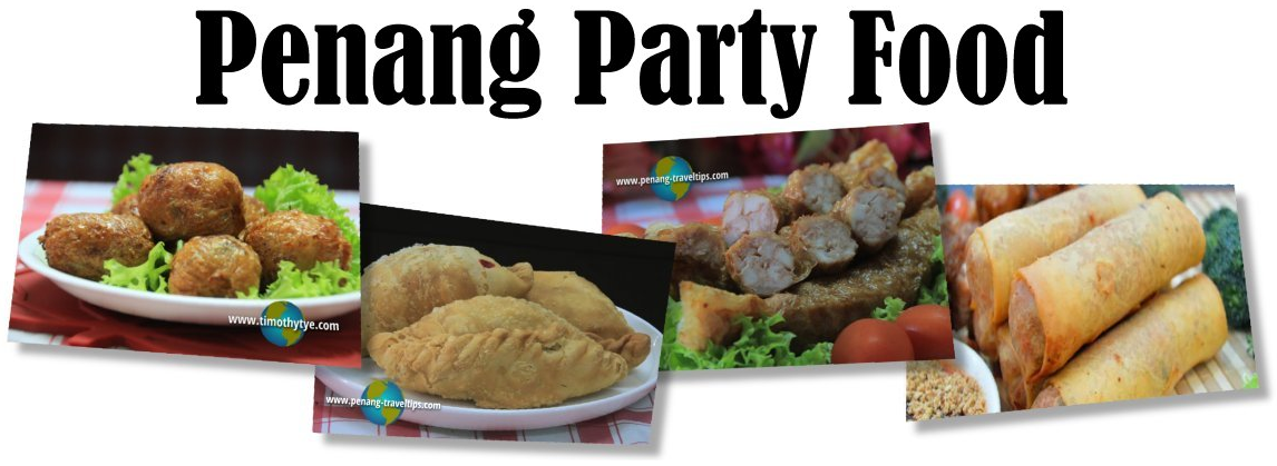 Penang Food For Your Party!