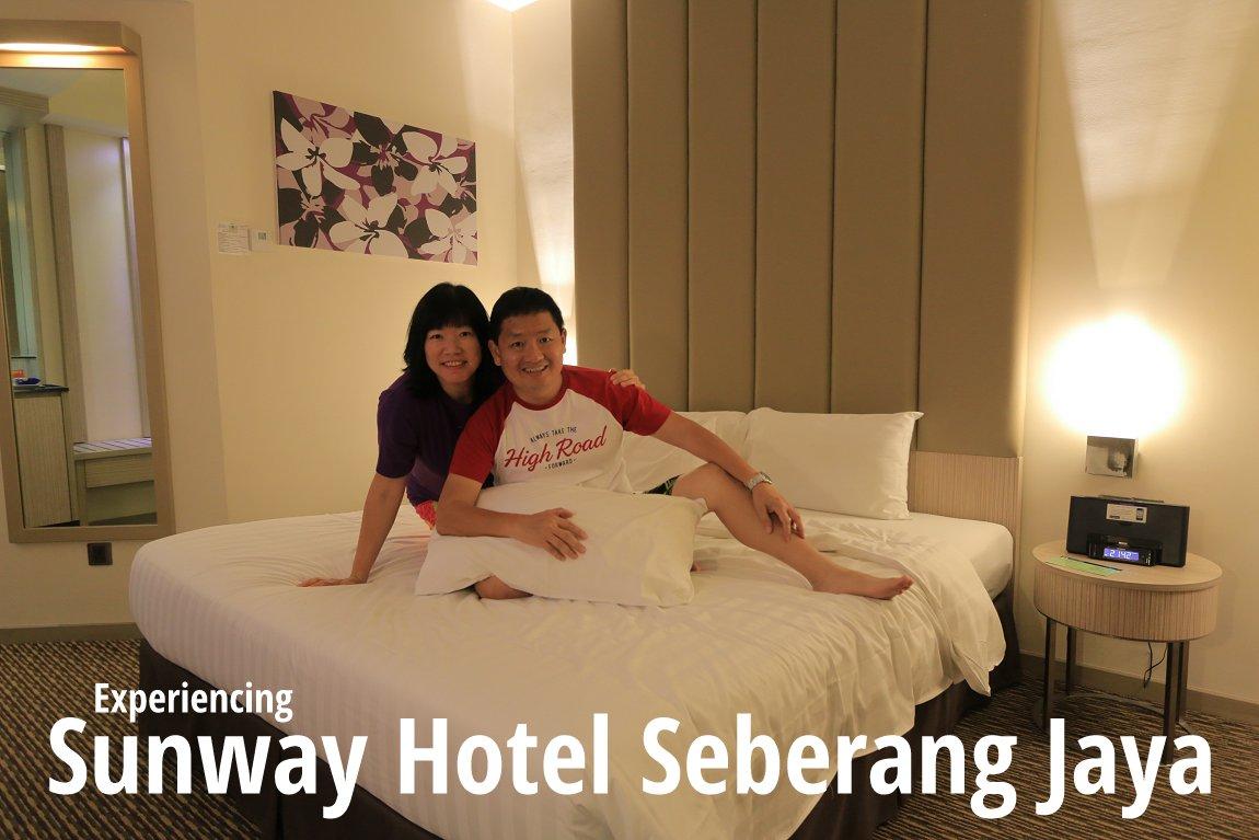 Experiencing Sunway Hotel Seberang Jaya