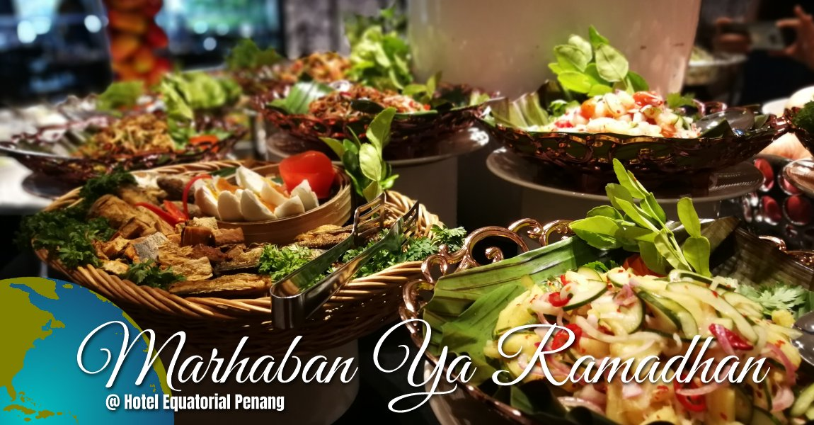 Marhaban Ya Ramadhan Buffet Hotel Equatorial Penang