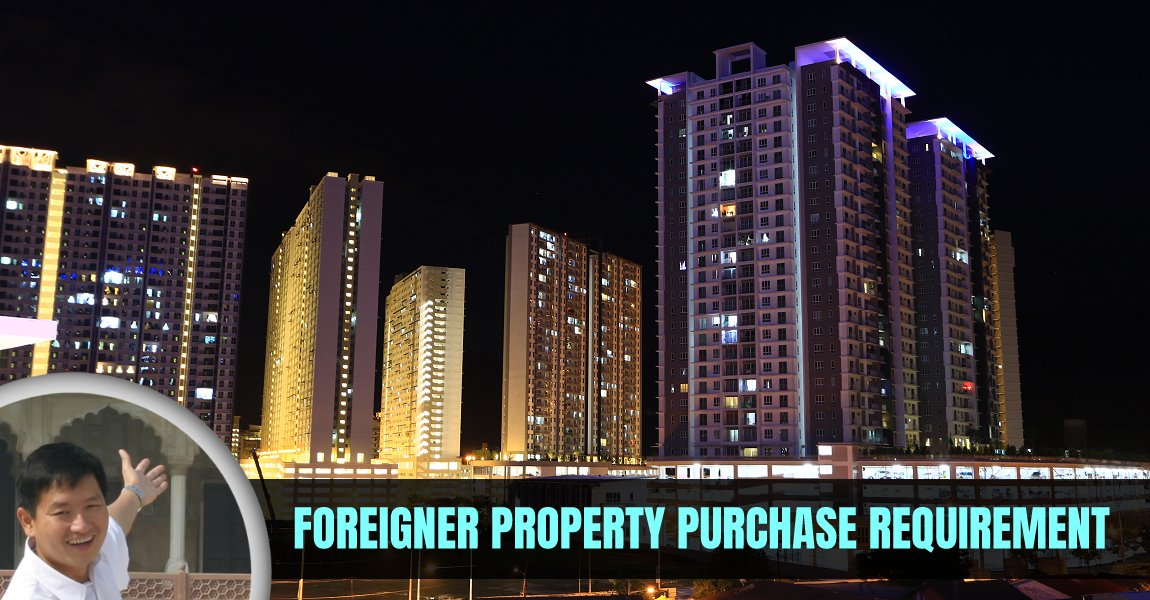 Foreigner Property Purchase Requirement