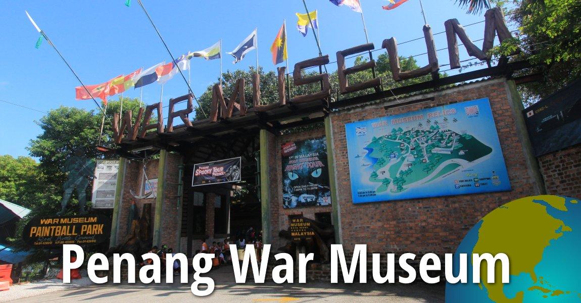 Penang War Museum, Batu Maung, Penang