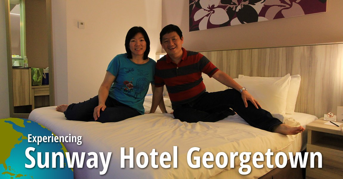 Sunway Hotel Georgetown Review Stay