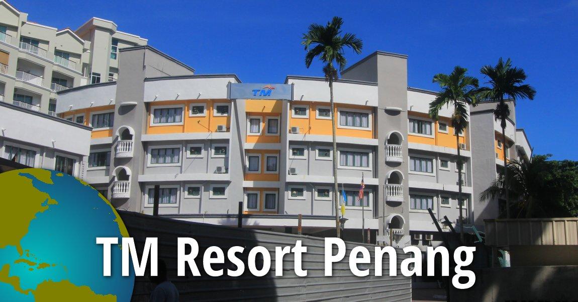 TM Resort Penang
