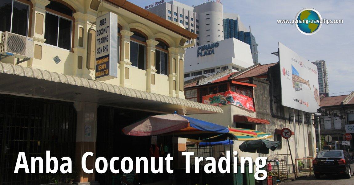 Anba Coconut Trading, Aboo Sittee Lane, Penang