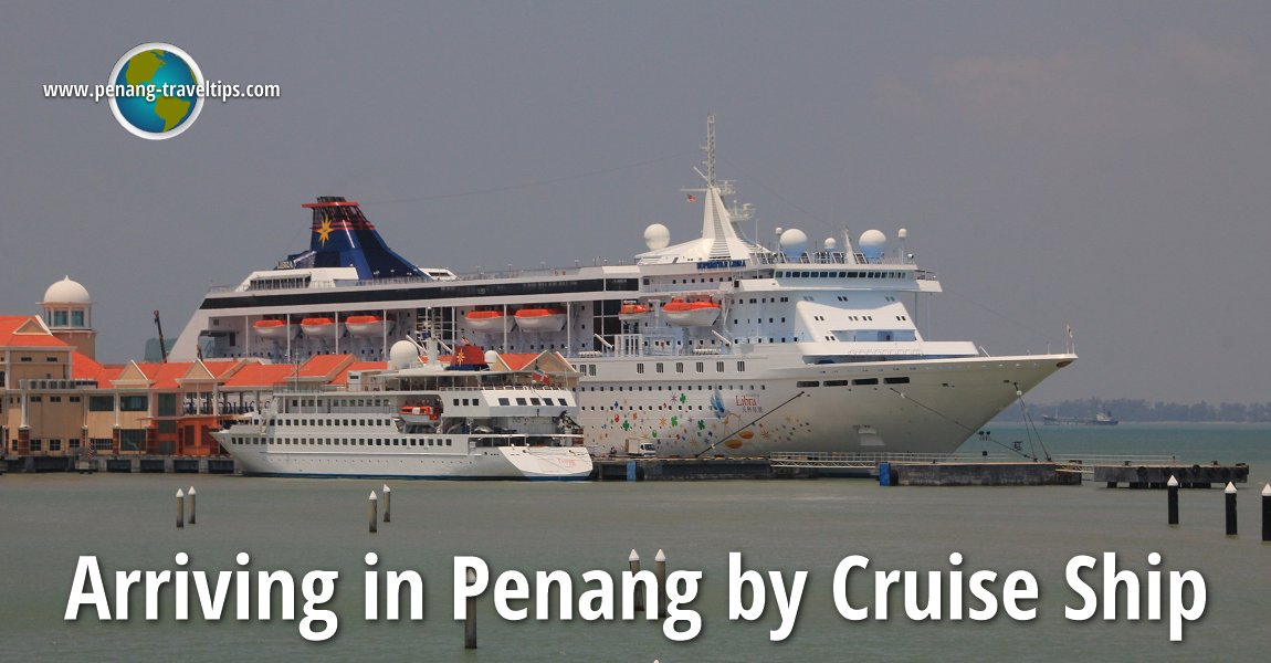 Arriving in Penang by Cruise Ship