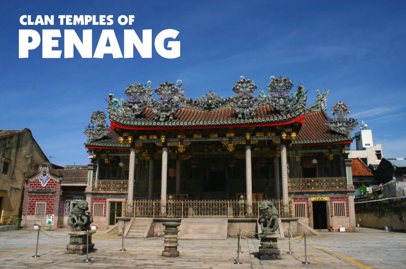 Clan Temples of Penang