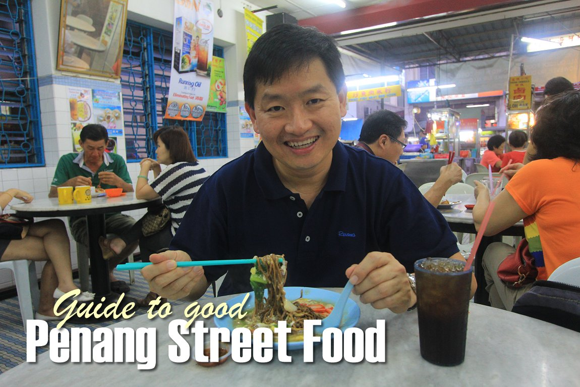 Guide to Good Penang Street Food