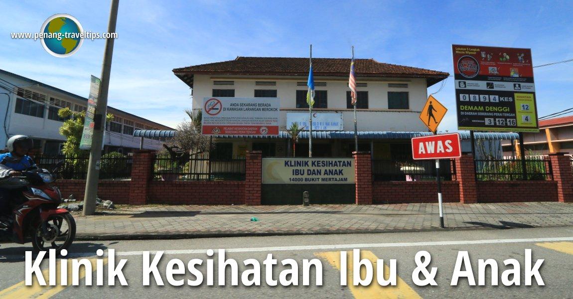 Klinik Kesihatan Ibu & Anak Bukit Mertajam