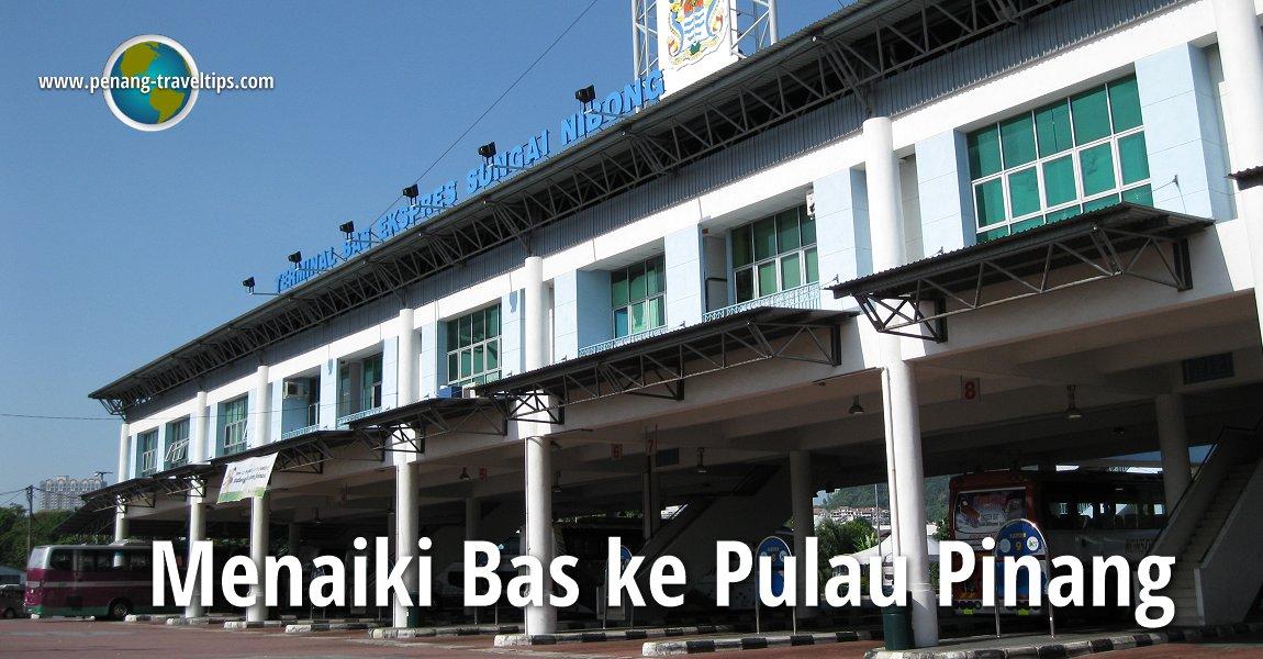 Menaiki Bas ke Pulau Pinang