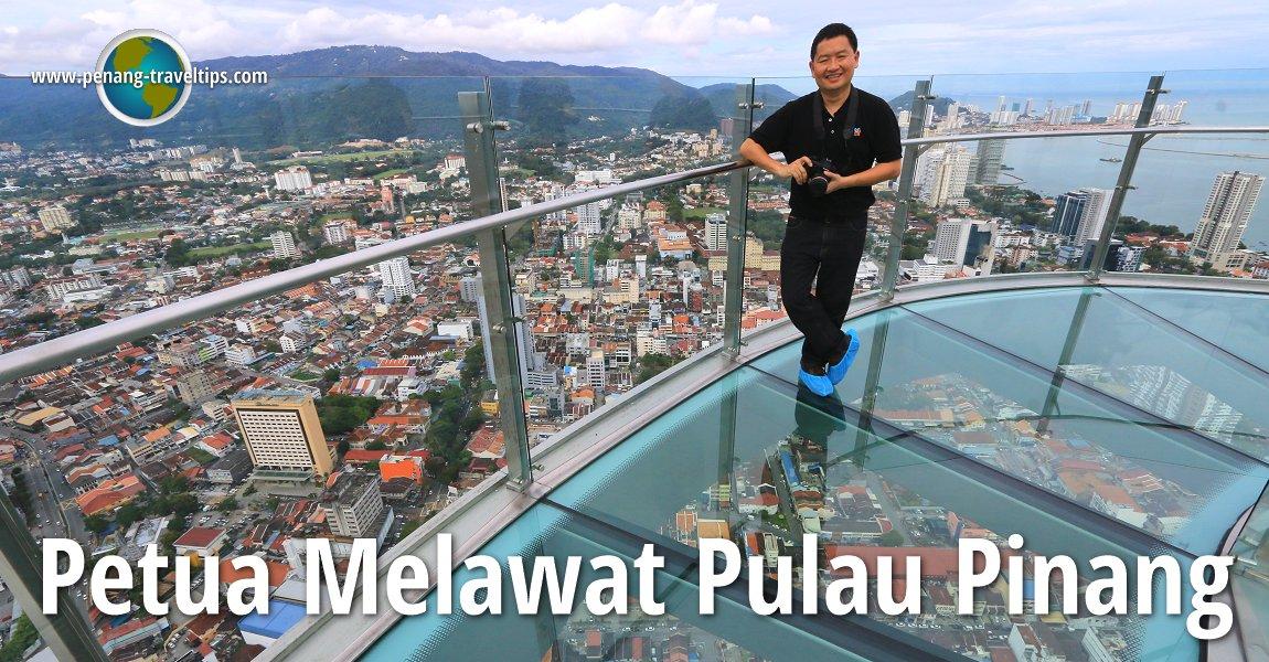Petua Melawat Pulau Pinang