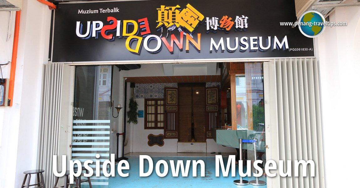 Upside Down Museum 顛倒博物館 Penang