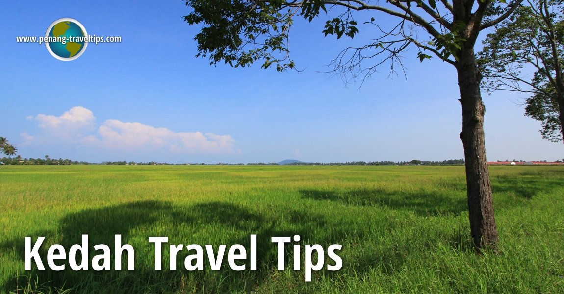 Kedah Travel Tips