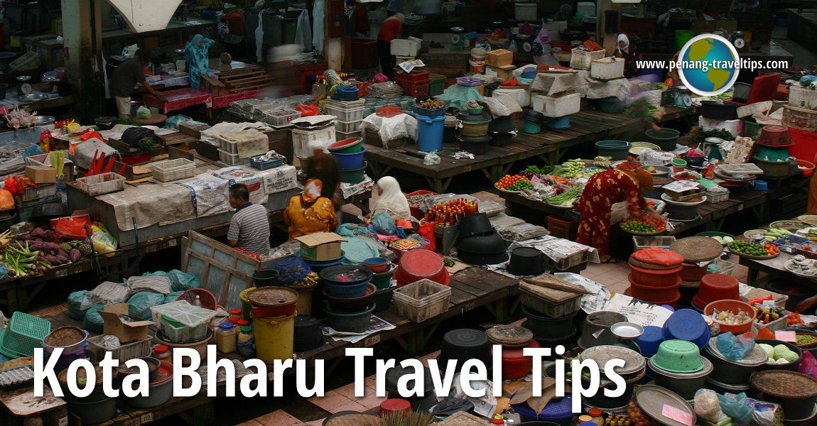 Kota Bharu Travel Tips