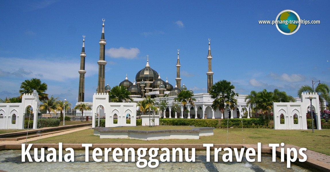 Kuala Terengganu Travel Tips