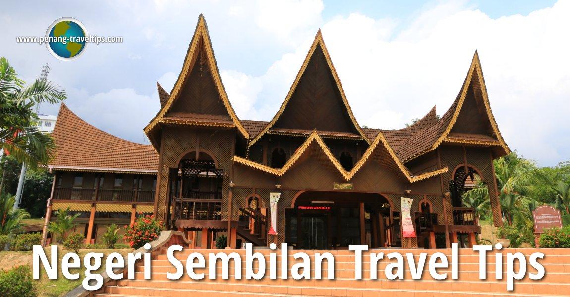 Negeri Sembilan Travel Tips