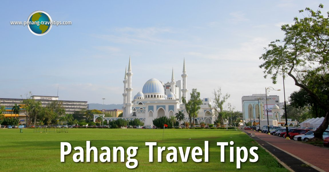 Pahang Travel Tips