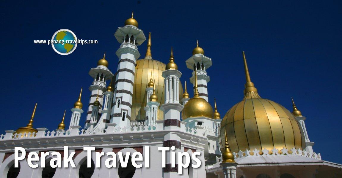 Perak Travel Tips