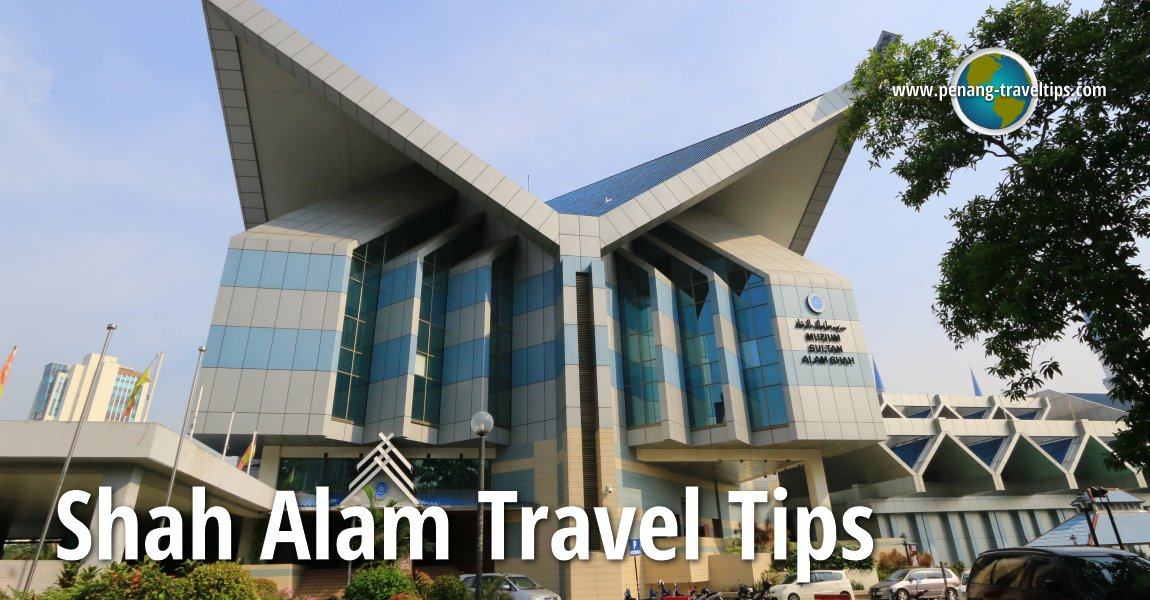 Shah Alam Travel Tips