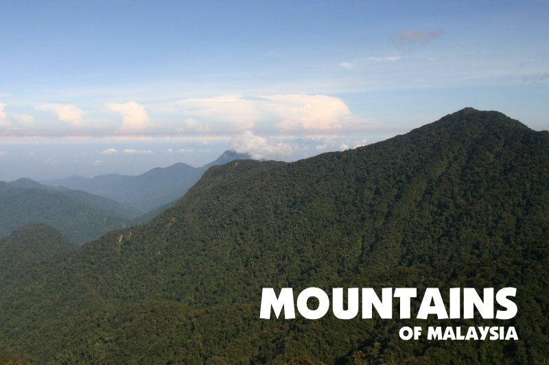 Mountains & Hills of Malaysia