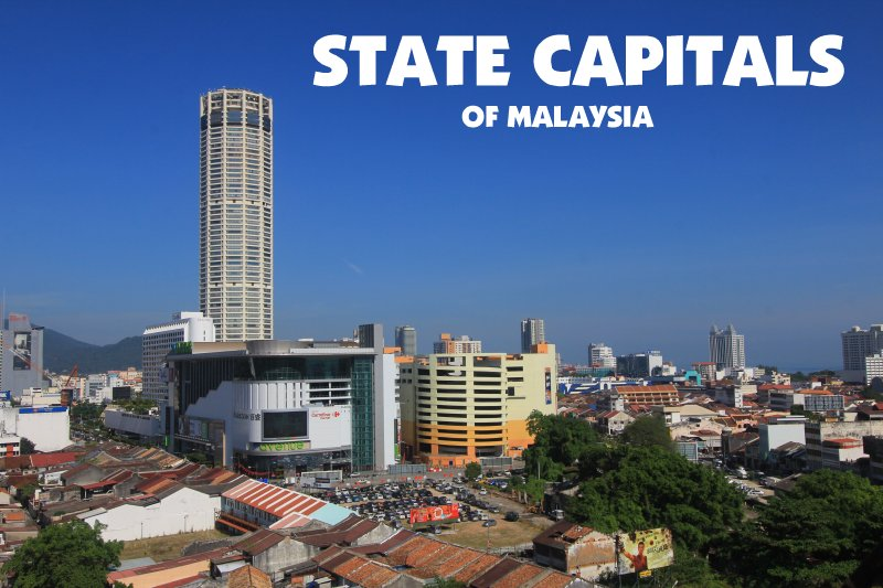 State Capitals in Malaysia