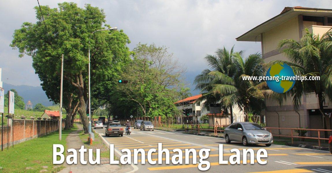 Batu Lanchang Lane, Penang