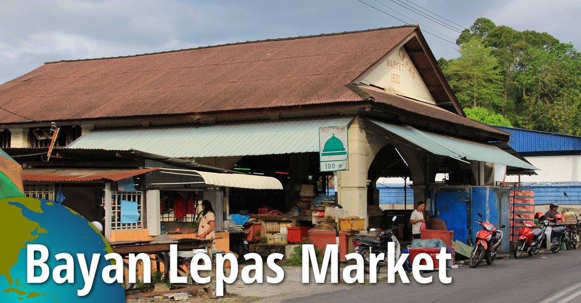 Bayan Lepas Market