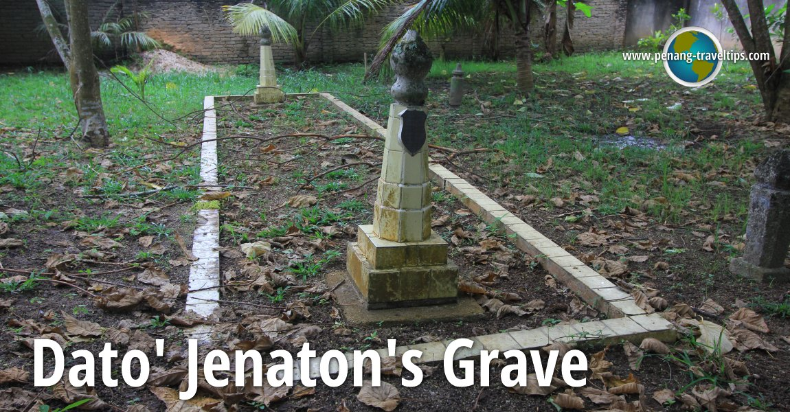 Dato' Jenaton's Grave in Minden Heights