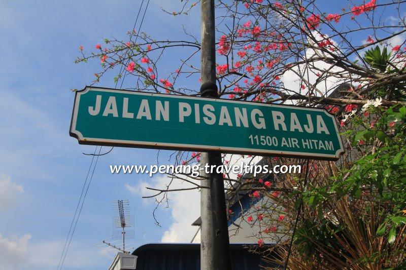 Jalan Pisang Raja road sign