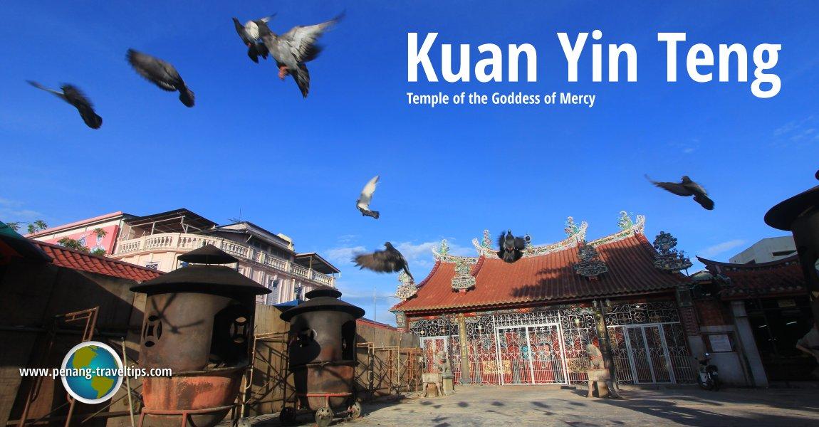 Kuan Yin Teng, Temple of the Goddess of Mercy
